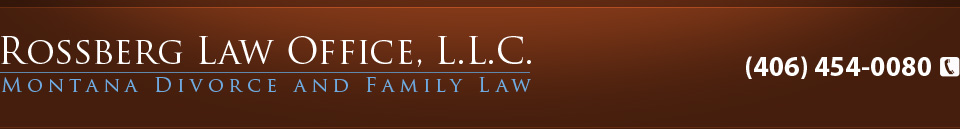 Montana Divorce Lawyer, Child Custody, Child Support, and Family Law