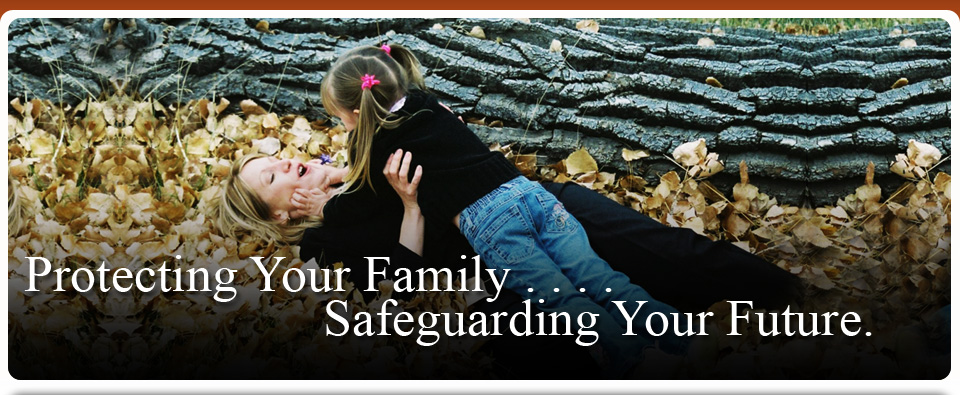Protecting Your Family, Safeguarding Your Future